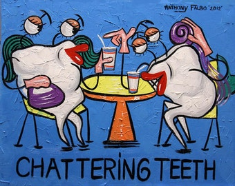 Chattering Teeth Dental art Collectable Print
