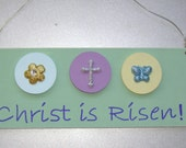 SALE - Christ is Risen Christian/Inspirational Sign/Wall Hanging