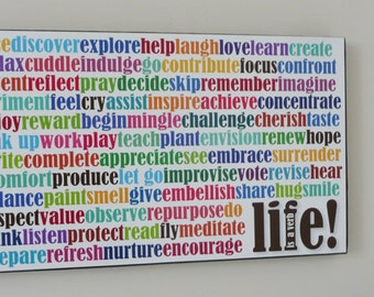 Life Is A Verb INSPIRATIONAL Art Print on board