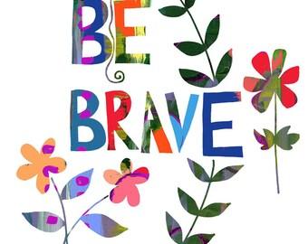 Be Brave Decorative Wall ARt