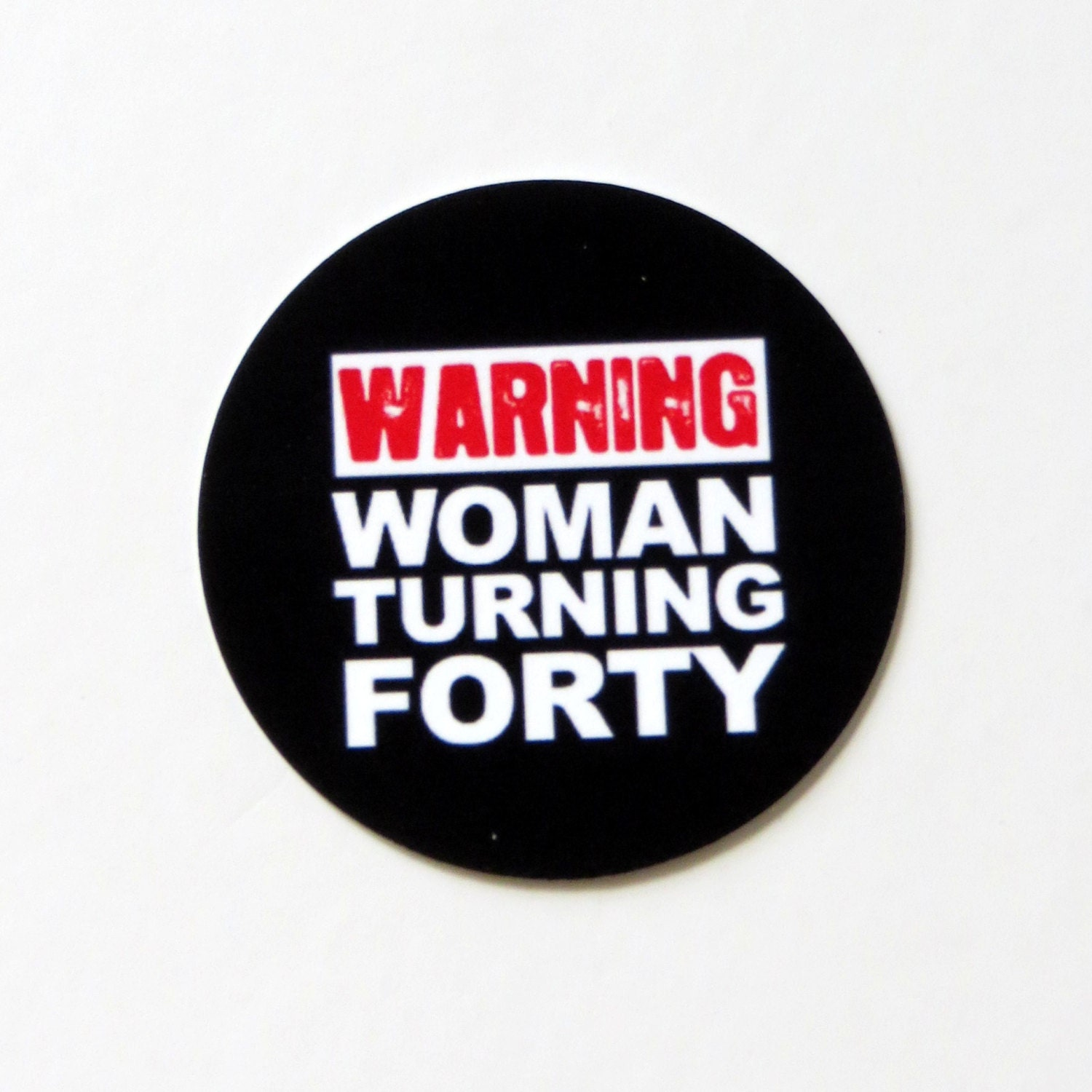 40th Birthday Stickers Warning Woman Turning Forty Round 1