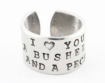 I Love You a Bushel and a Peck Adjustable Ring - Hand Stamped Ring - Custom Ring - Valentine's Day Gift - Size 5 6 7 8 9 10 11 12 13 14 15