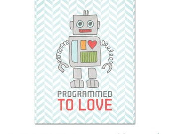 8x10 Robot Programmed To Love - Digital Art Printable (.JPG 300DPI to Print On Your Own) Instant Download