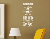 Everything will be okay end it's not the end  Vinyl Decor Wall Subway Lettering Words Quotes Decals Art Custom Willow Creek Signs