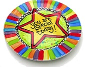 """CUSTOM  small 7"""" You are Special Today Plate Personalized"""