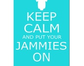 Keep Calm and Put Your Jammies On Nursery Art - 5x7 Nursery Quote Print - CHOOSE YOUR COLORS - Shown in Aqua, Gray, Yellow and More