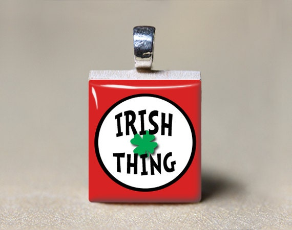 Irish Thing Pendant - Shamrock Jewelry - Scrabble Tile - Ireland Charm - Four Leaf Clover - St Patricks Day Gift - Erin Go Bragh Necklace