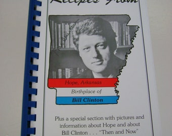 Recipes From Hope, Arkansas, Birthplace of Bill Clinton Spiral-Bound Vintage 1992 Cookbook