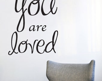 You are loved  VINYL DECAL  18x22 inches