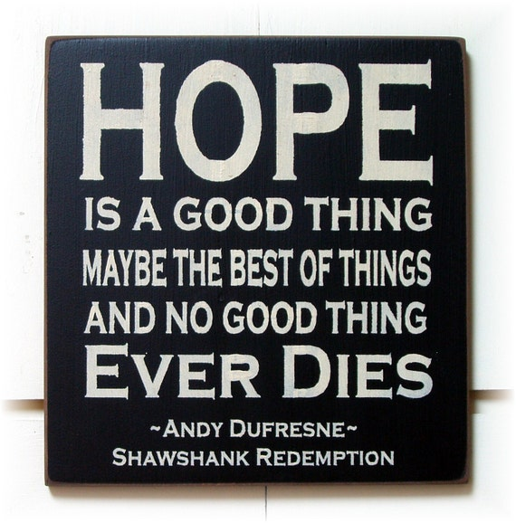 andy dufresne and hope Top 5 leadership movies: the shawshank redemption the story of andy dufresne but his belief in the power of hope drives him to carry out numerous.