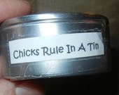 CHICKS RULE in a Tin