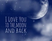 I Love You to the Moon and Back  - Can be Personalized - 8x10 Metallic Canvas Textured PRINT - Made by artstudio54