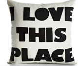 I LOVE THIS PLACE - hemp canvas recycled felt applique pillow 22in - more colors available