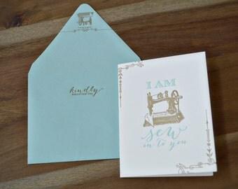 I Am Sew Into You Folded Letterpress Greeting Card