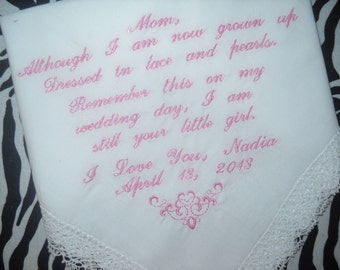 Mother of the Bride Hankie Personalized Poem, Although I am now grown up. Dressed in lace and pearls, Embroidered