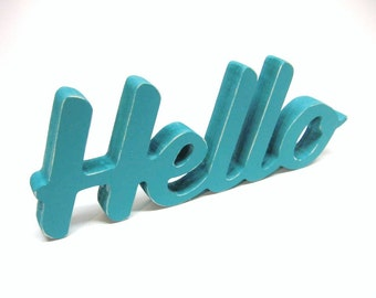 Wood Hello Sign - 4 Inch Shelf Sitter Style - Office or Home Decor - Greeting - Painted Turquoise