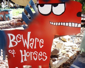 Custom Horse Signs: Beware or Be Aware of Happy Horses on the Prowl - SM size