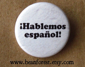 let's speak spanish (hablemos español) - pinback button badge