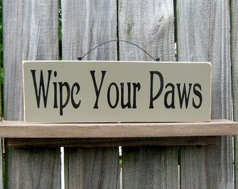 Wipe Your Paws, Painted Wood Sign, Funny Sign, Dirty Paws, Wipe your Feet, Remove Your Shoes, Tan, Black Lettering
