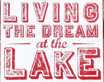 Living the Dream at the Lake Rustic Wooden Sign 16 x 19