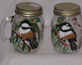 Hand Painted Salt and Pepper Shakers with Chickadees LAST ONE