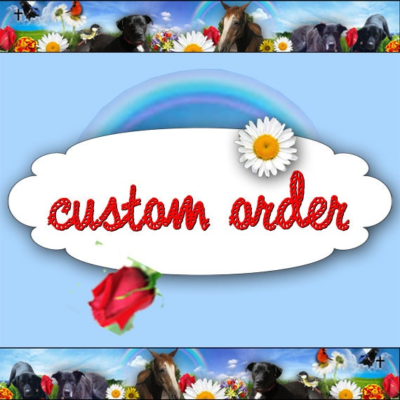 Custom order for Crystal