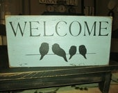 Welcome Sign, Birds On Wire, Primitive Welcome Sign, Country Welcome Sign, Wood Sign, Rustic Sign, Hand Painted, Home Decor