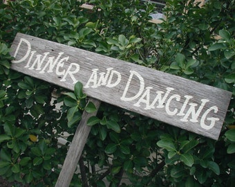 Rustic Wood Wedding Sign on Stake Dinner and Dancing Directional Arrow as Seen in Style Me Pretty