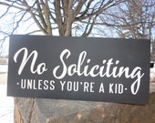 No Soliciting Unless Your a Kid SIGN/ Primitive wood Sign/ Hand Painted Wood Sign/Front Door Sign/ Housewares/Wall Decor/ Home Decor