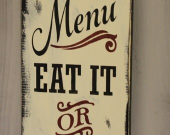 Today's Menu Sign/Eat It or Go Hungry/Kitchen Sign/Kitchen Decor/Funny/Menu/Rustic/Red/Black/Ivory/Wood Sign