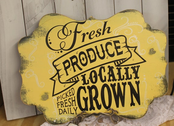 Fresh PRODUCE GROWN Locally Garden Sign/Business Sign/Kitchen
