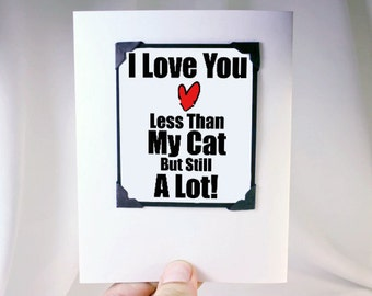 Funny Cat Lover Card. Funny Valentines Day Card. Boyfriend Card. Girlfriend Card.  Funny Card. MT032