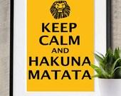 Keep Calm and Hakuna Matata - The Lion King