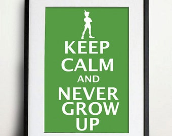 Digital Download - Keep Calm and Never Grown Up - 8 x 10 inch print