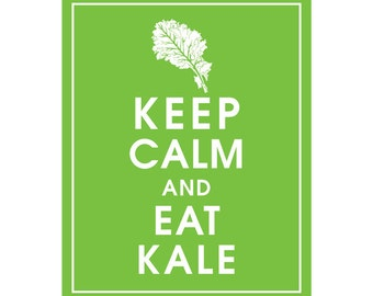 Keep Calm and EAT KALE - Art Print (Featured in Grass Green) Keep Calm Art Prints and Posters