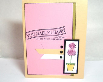 You Make Me Happy When Skies are Gray Card Hand Stamped and Colored