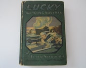 Vintage Book  Lucky The Young Navyman by Elmer Sherwood 1917