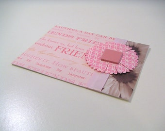 Pink Friendship Script with Gerbera Daisies and Pink Paper Flower One of a Kind Handmade Any Occasion Note Card