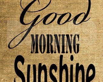INSTANT DOWNLOAD - Good Morning Sunshine - Image Iron On Transfer - Digital Collage Sheet by Room29 - Sheet no. 832