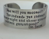 Hand Stamped, Personalized Women's Wide Silver Cuff Bracelet with Dr Seuss Quote