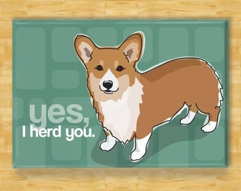 Corgi Magnet - Yes I Herd You - Red Pembroke Corgi Magnet Gift Fridge Refrigerator