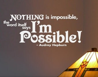 I'm Possible Inspirational Quote Wall Decal -- Aubrey Hepburn, Available from 23 to 45 inches wide (0171d2v)