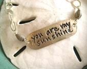 You Are My Sunshine Bracelet in Fine Silver, Message Bracelet, Mother Daughter Jewelry, Gift for Daughter, Gift for Wife, Girlfriend Gift