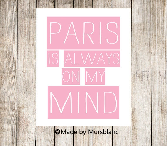"""Paris Art Print """" Paris is Always on my mind """" Printable Wall Art, Paris Printable, Instant Download, Wall Print"""