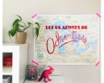 INDEX (1 of 2) Adventure Map Decor: Let Us Always Be Adventurers Original Print
