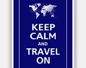 Keep Calm and TRAVEL ON - World Map Print 5x7 (Deep Navy featured--over 700 colors to choose from)