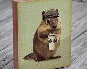 Coffee Art Print- Chipmunk Art - Squirrel Art - Chipmunks Love Coffee - Wood Block Art Print - Coffee Art