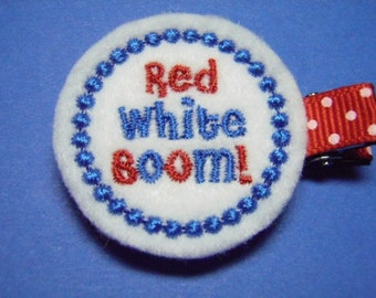 4th of July Felt Hair Clip - Red, White, BOOM - Clippie - For Infant Toddler Girl