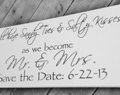 """Save the Date Beach Wedding Sign """"We'll have sandy toes & salty kisses as we become Mr and Mrs"""" w date"""