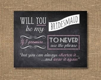 Chalkboard Bridesmaid Card / Bridesmaid Invitation / Bridal Party Invitations / Funny Will You Be My Bridesmaid / You Can Always Shorten It